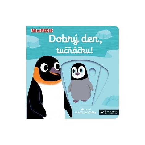 SVOJTKA & CO. MiniPEDIE Dobrý den, tučňáčku!